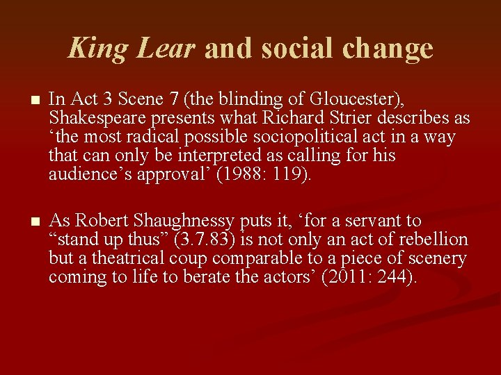 King Lear and social change n In Act 3 Scene 7 (the blinding of