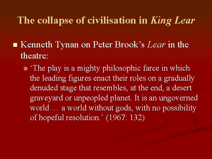 The collapse of civilisation in King Lear n Kenneth Tynan on Peter Brook's Lear