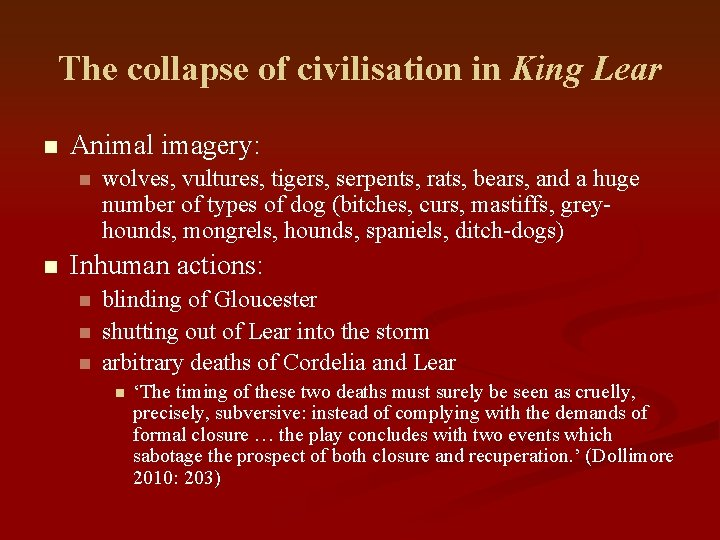 The collapse of civilisation in King Lear n Animal imagery: n n wolves, vultures,