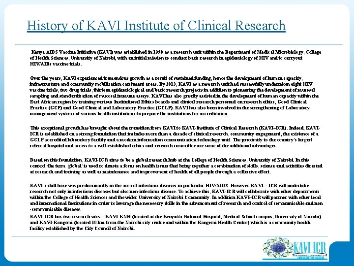 History of KAVI Institute of Clinical Research Kenya AIDS Vaccine Initiative (KAVI) was established