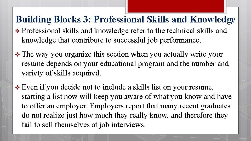 Building Blocks 3: Professional Skills and Knowledge v Professional skills and knowledge refer to