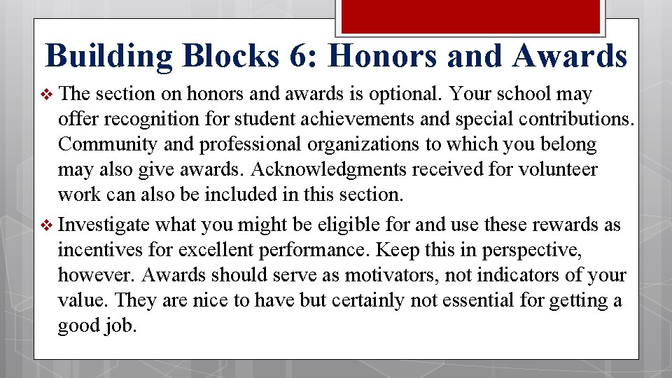 Building Blocks 6: Honors and Awards v The section on honors and awards is
