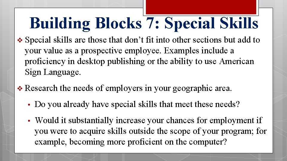 Building Blocks 7: Special Skills v Special skills are those that don't fit into