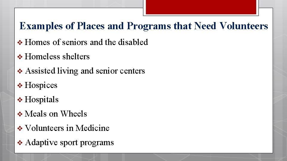 Examples of Places and Programs that Need Volunteers v Homes of seniors and the