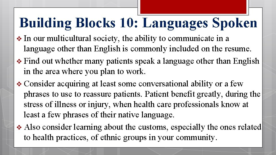 Building Blocks 10: Languages Spoken v In our multicultural society, the ability to communicate