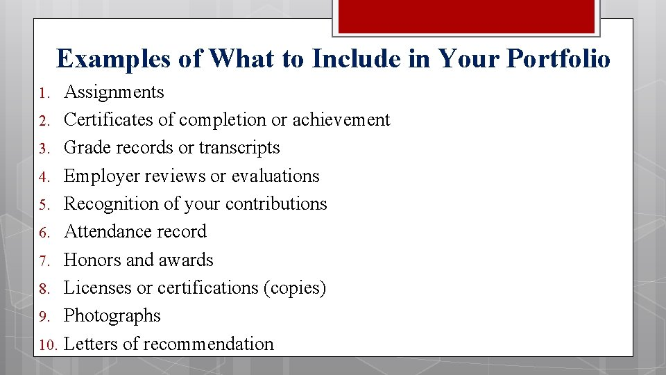 Examples of What to Include in Your Portfolio 1. 2. 3. 4. 5. 6.
