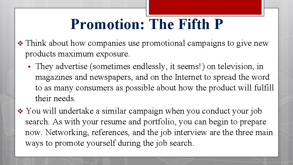 Promotion: The Fifth P Think about how companies use promotional campaigns to give new