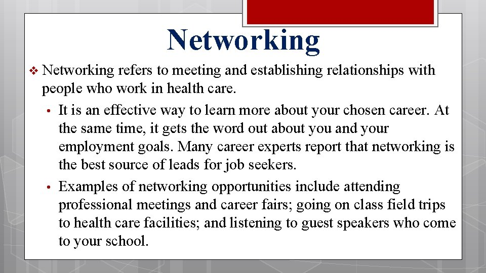Networking v Networking refers to meeting and establishing relationships with people who work in
