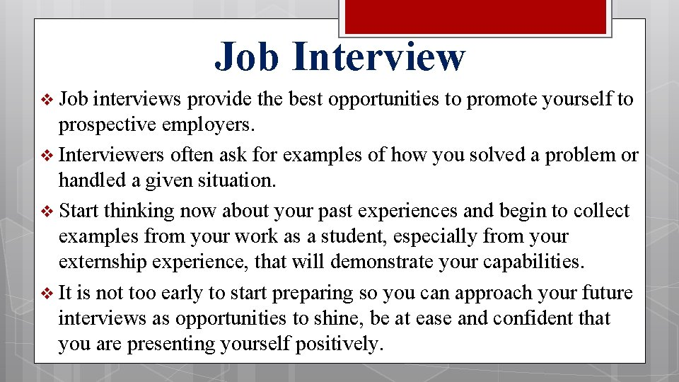 Job Interview v Job interviews provide the best opportunities to promote yourself to prospective