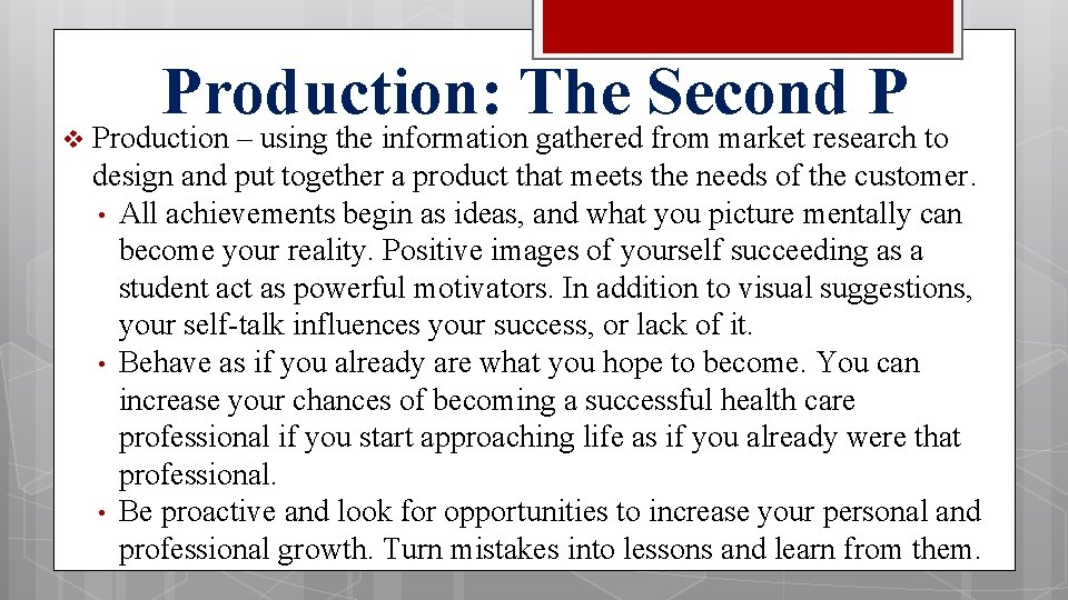 v Production: The Second P Production – using the information gathered from market research