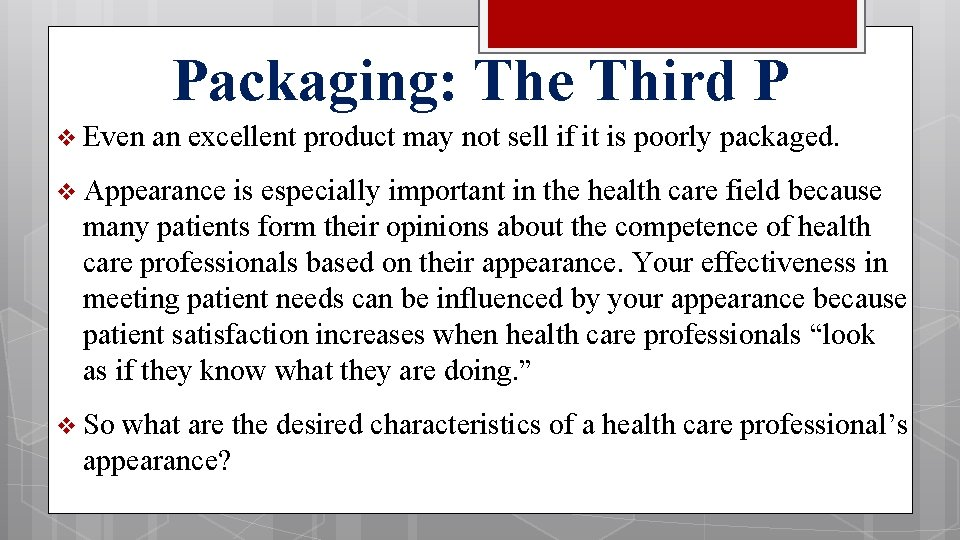 Packaging: The Third P v Even an excellent product may not sell if it