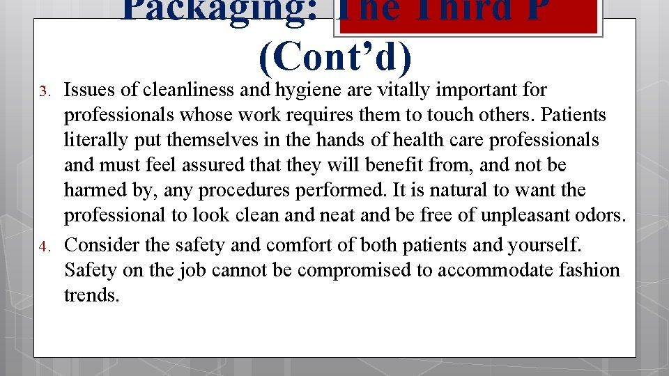 Packaging: The Third P (Cont'd) 3. 4. Issues of cleanliness and hygiene are vitally