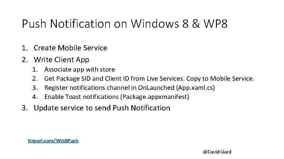 Push Notification on Windows 8 & WP 8 1. Create Mobile Service 2. Write