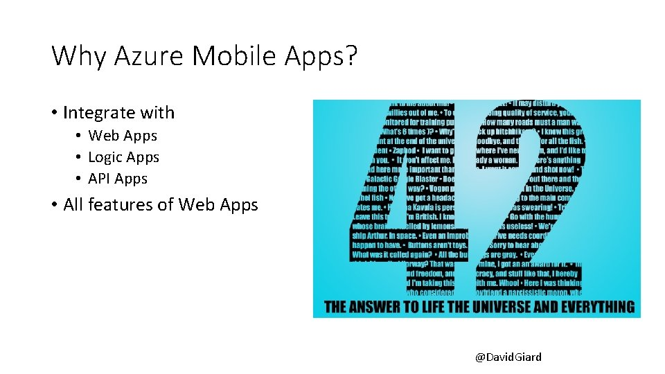 Why Azure Mobile Apps? • Integrate with • Web Apps • Logic Apps •