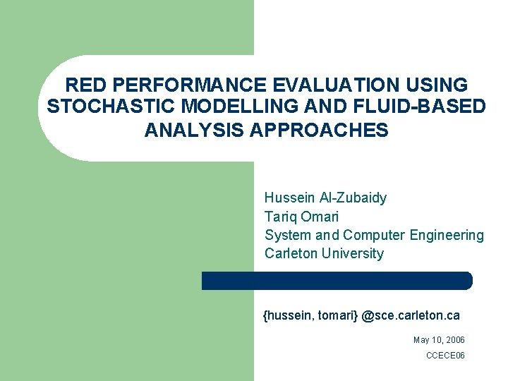 RED PERFORMANCE EVALUATION USING STOCHASTIC MODELLING AND FLUID-BASED ANALYSIS APPROACHES Hussein Al-Zubaidy Tariq Omari