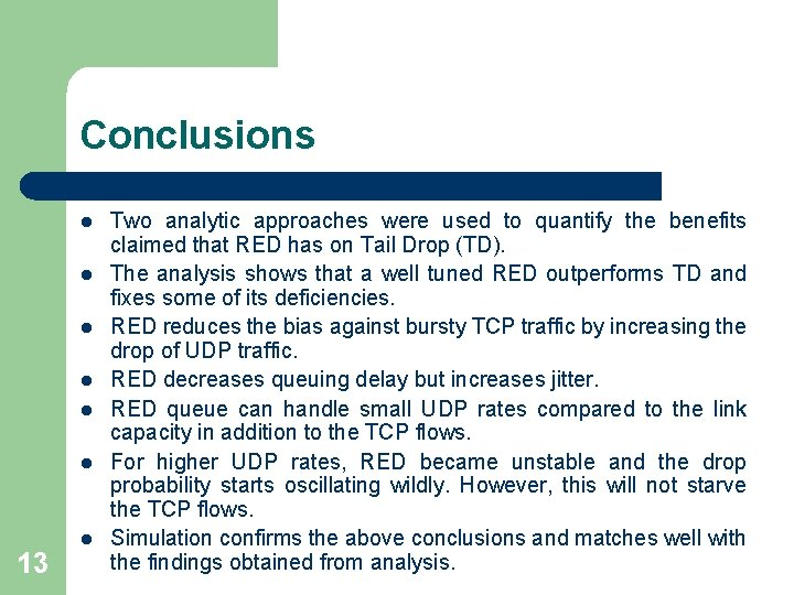 Conclusions l l l 13 l Two analytic approaches were used to quantify the