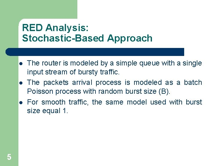 RED Analysis: Stochastic-Based Approach l l l 5 The router is modeled by a