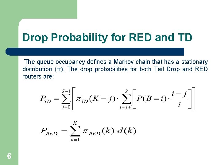 Drop Probability for RED and TD The queue occupancy defines a Markov chain that