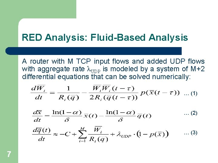 RED Analysis: Fluid-Based Analysis A router with M TCP input flows and added UDP