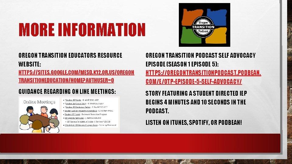 MORE INFORMATION OREGON TRANSITION EDUCATORS RESOURCE WEBSITE: HTTPS: //SITES. GOOGLE. COM/MESD. K 12. OR.