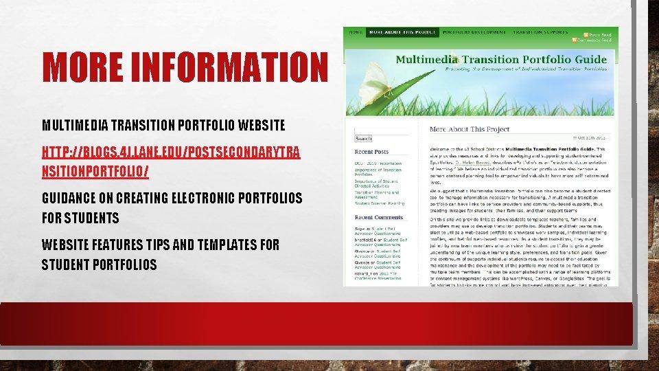 MORE INFORMATION MULTIMEDIA TRANSITION PORTFOLIO WEBSITE HTTP: //BLOGS. 4 J. LANE. EDU/POSTSECONDARYTRA NSITIONPORTFOLIO/ GUIDANCE