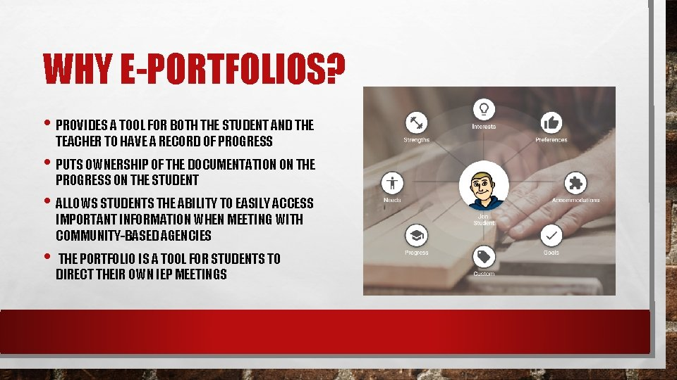 WHY E-PORTFOLIOS? • PROVIDES A TOOL FOR BOTH THE STUDENT AND THE TEACHER TO