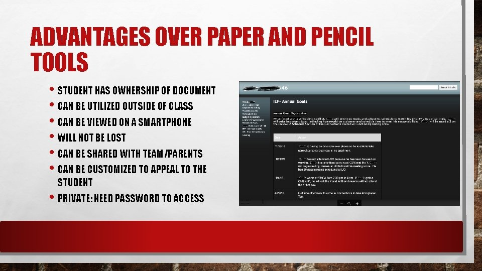 ADVANTAGES OVER PAPER AND PENCIL TOOLS • STUDENT HAS OWNERSHIP OF DOCUMENT • CAN