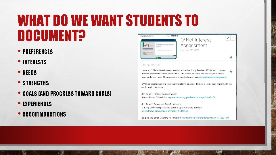 WHAT DO WE WANT STUDENTS TO DOCUMENT? • PREFERENCES • INTERESTS • NEEDS •