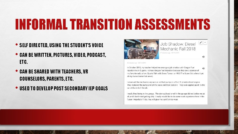 INFORMAL TRANSITION ASSESSMENTS • SELF DIRECTED, USING THE STUDENT'S VOICE • CAN BE WRITTEN,