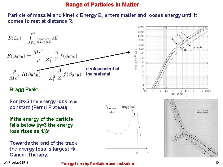 Range of Particles in Matter Particle of mass M and kinetic Energy E 0