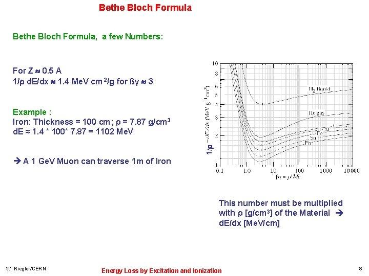Bethe Bloch Formula, a few Numbers: For Z 0. 5 A 1/ d. E/dx