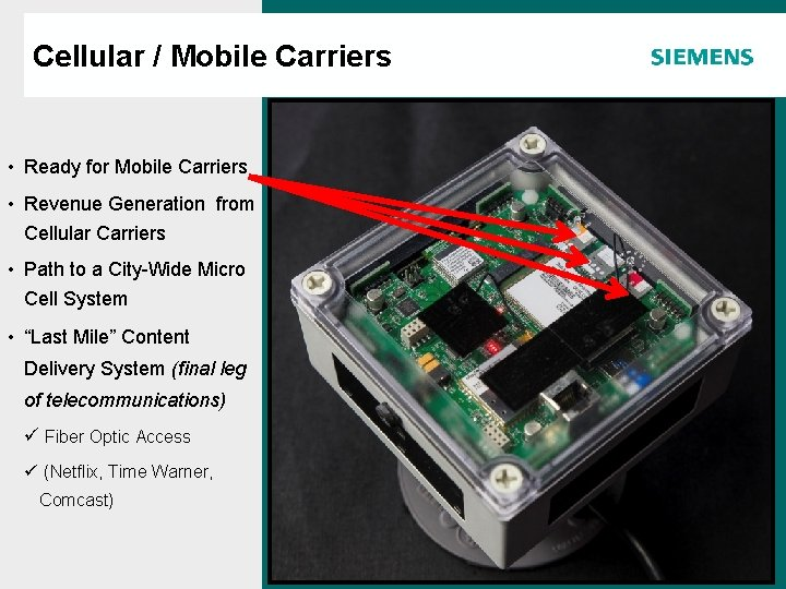 Cellular / Mobile Carriers Agenda • Ready for Mobile Carriers • Revenue Generation from