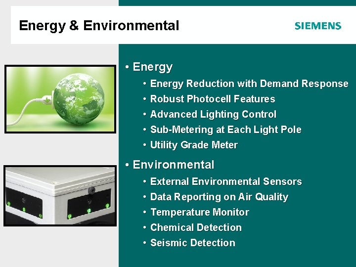 Energy & Environmental Agenda • Energy Reduction with Demand Response • Robust Photocell Features