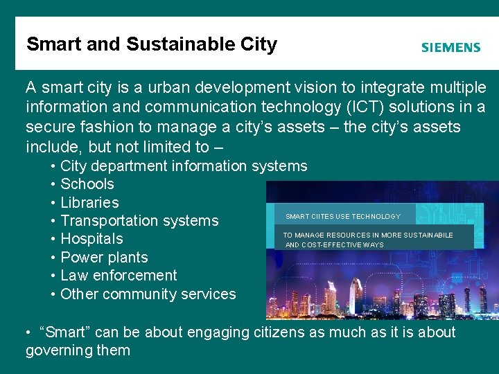 Smart and Sustainable City Agenda A smart city is a urban development vision to