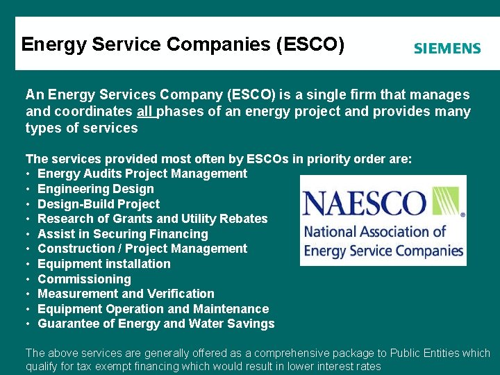 Energy Service Companies (ESCO) Agenda An Energy Services Company (ESCO) is a single firm