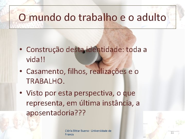 O mundo do trabalho e o adulto • Construção desta identidade: toda a vida!!