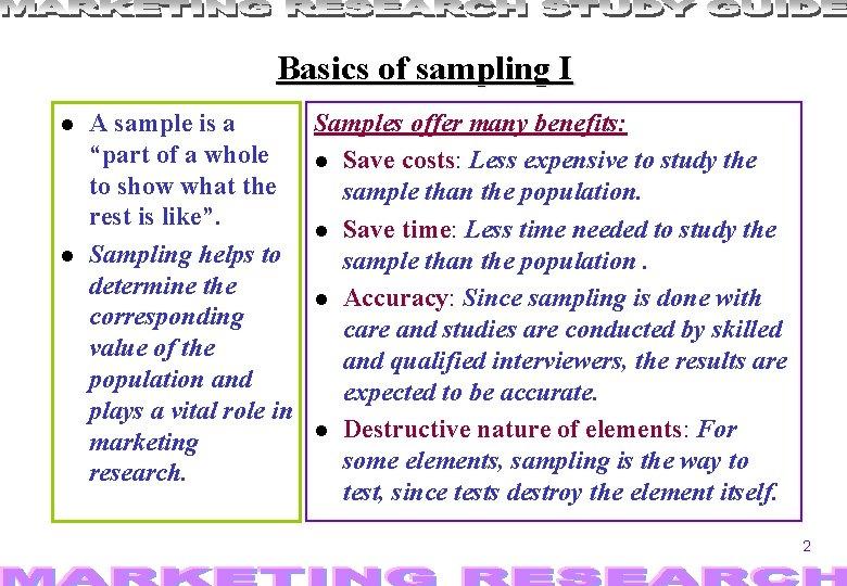 "Basics of sampling I A sample is a Samples offer many benefits: ""part of"