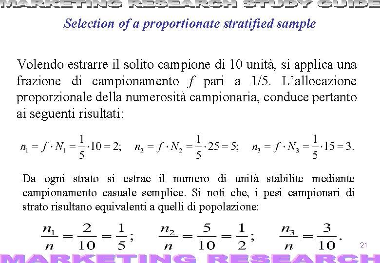 Selection of a proportionate stratified sample Volendo estrarre il solito campione di 10 unità,