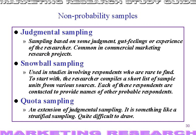 Non-probability samples Judgmental sampling » Sampling based on some judgment, gut-feelings or experience of