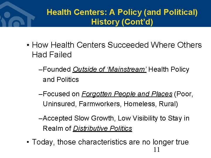 Health Centers: A Policy (and Political) History (Cont'd) • How Health Centers Succeeded Where