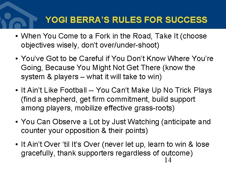 YOGI BERRA'S RULES FOR SUCCESS • When You Come to a Fork in the