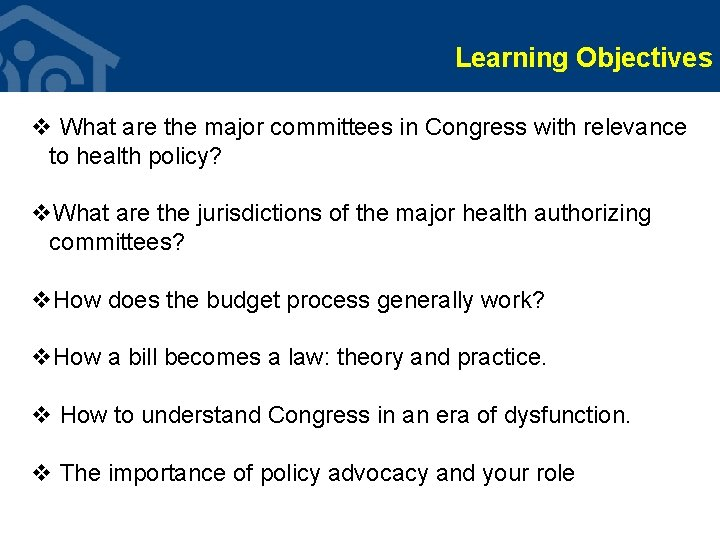 Learning Objectives v What are the major committees in Congress with relevance to health