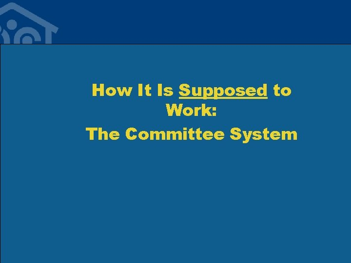 How It Is Supposed to Work: The Committee System