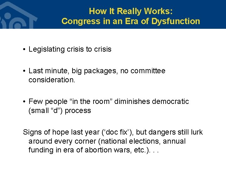 How It Really Works: Congress in an Era of Dysfunction • Legislating crisis to