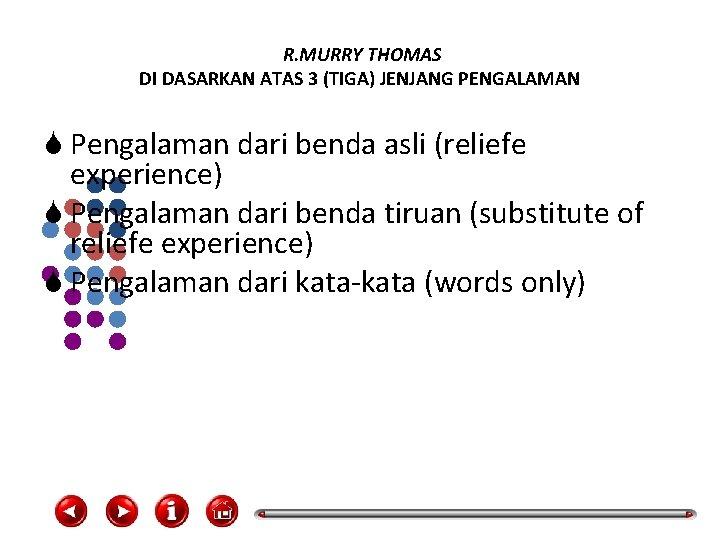 R. MURRY THOMAS DI DASARKAN ATAS 3 (TIGA) JENJANG PENGALAMAN S Pengalaman dari benda