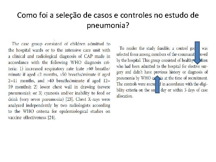 Como foi a seleção de casos e controles no estudo de pneumonia?