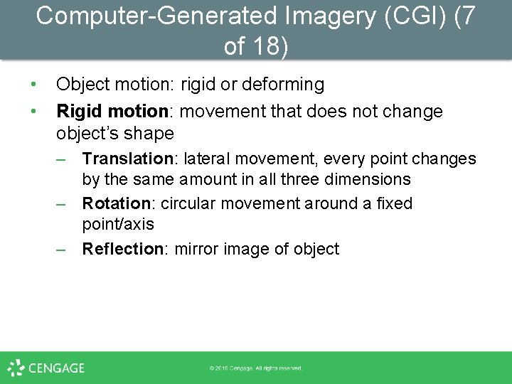 Computer-Generated Imagery (CGI) (7 of 18) • • Object motion: rigid or deforming Rigid