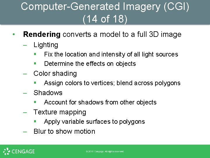 Computer-Generated Imagery (CGI) (14 of 18) • Rendering converts a model to a full