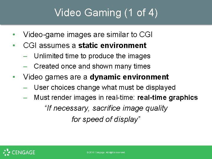 Video Gaming (1 of 4) • • Video-game images are similar to CGI assumes