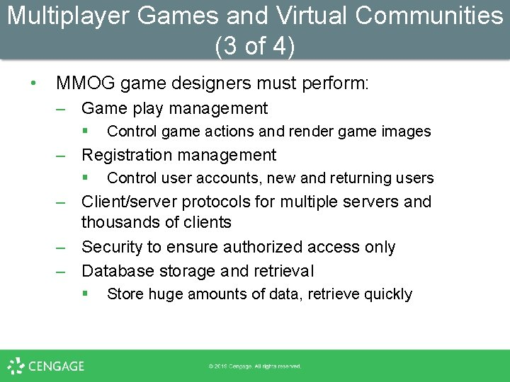 Multiplayer Games and Virtual Communities (3 of 4) • MMOG game designers must perform: